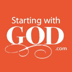 StartingwithGod.com